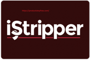 iStripper 1.2.240 Crack With Serial key 2020