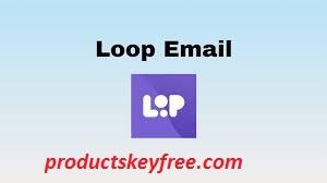 Loop Email Crack 6.18.7